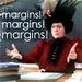 Margins!