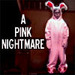 A Pink Nightmare