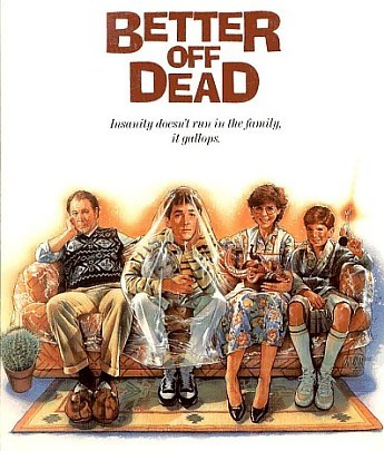 Better off Dead family