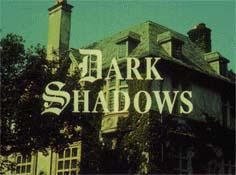 Dark Shadows