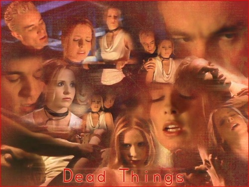 Dead Things BuffySpike