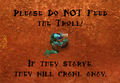 Do not feed the trolls - atsof photo
