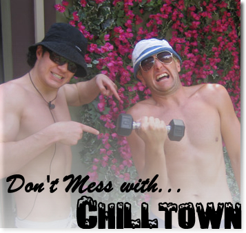 Don't Mess With Chilltown