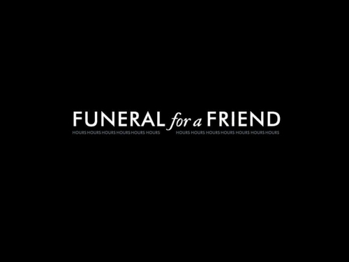 Funeral for a Friend- Hours