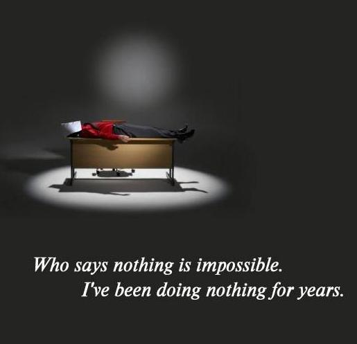 nothing is impossible quotes. Who says nothing is impossible