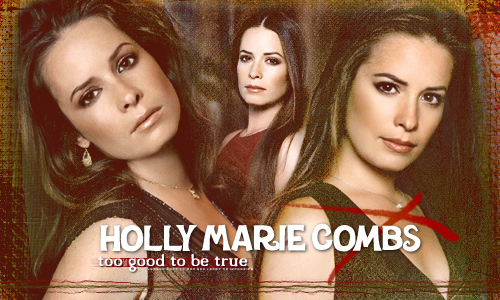 holly Marie Combs=)