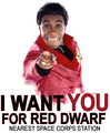 I want you for Red Dwarf