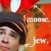 It's a Moose. On a Jew.