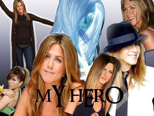 Jennifer Aniston My Hero