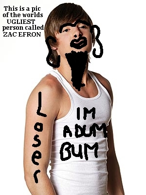 Make fun of Zac Efron!
