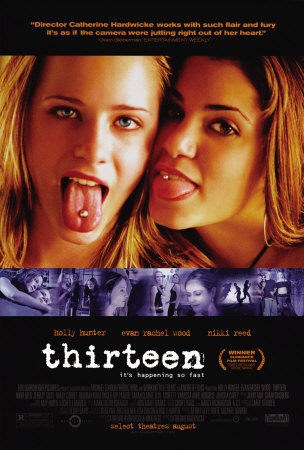 http://images.fanpop.com/images/image_uploads/Official-Movie-Poster-thirteen-530216_304_450.jpg