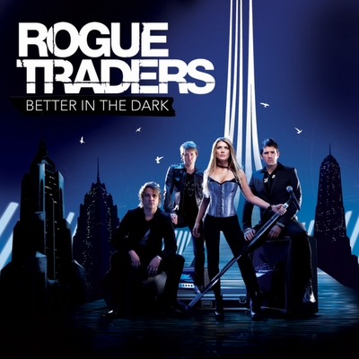 Rogue Traders-Better in the Da