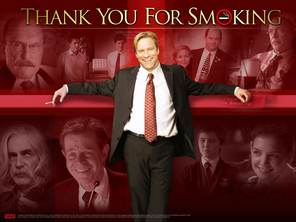 thank you for smoking Thank you for smoking is a 2005 american satirical comedy film written and directed by jason reitman and starring aaron eckhart, based on the 1994 satirical novel of.