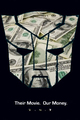Their Movie. Our Money. - transformers fan art