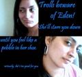 Trolls Beware of Eden!