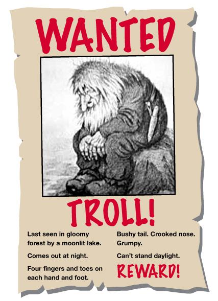 Trolls Wanted