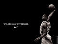 We are all witnesses. - lebron-james wallpaper