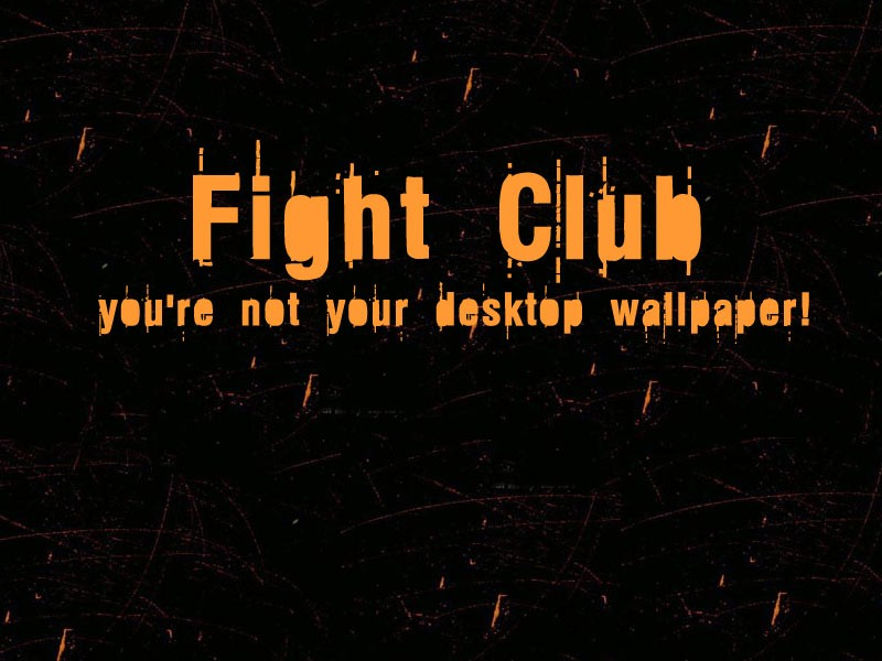 You Are Not Your Wallpaper Fight Club Wallpaper 544683