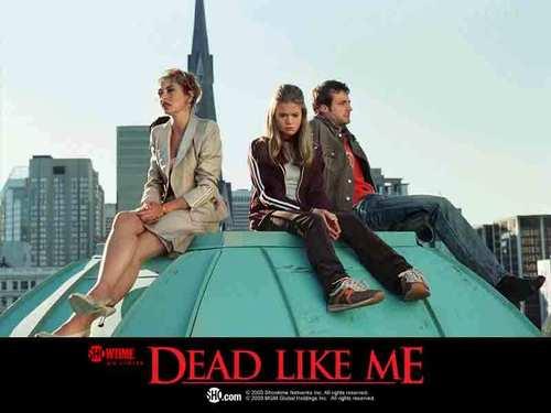 http://images.fanpop.com/images/image_uploads/Dead-Like-Me-dead-like-me-47413_500_375.jpg